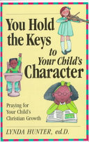 You Hold the Key to Your Child's Character